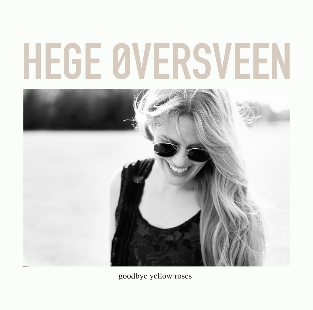 Hege Øversveen - Goodbye yellow Roses