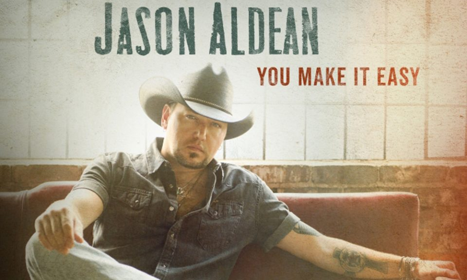 Jason Aldean-You Make It Easy